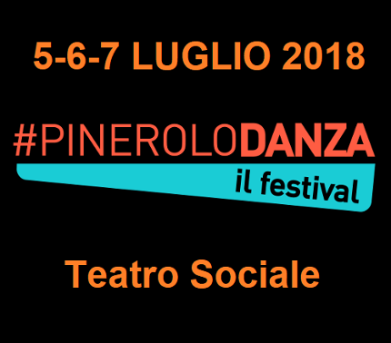 PINEROLODANZA il festival 2018:WEEK END IN PALCOSCENICO Summer Edition